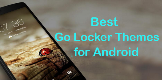 Best Free Go Locker Themes For Android 2015 Choose Yours